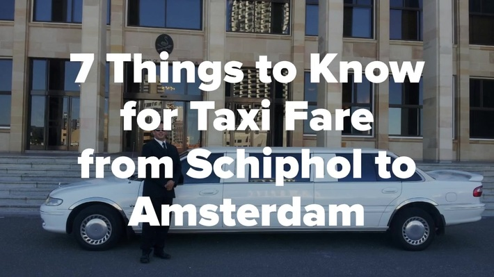 7 Things to Know for Taxi Fare from Amsterdam to Schiphol