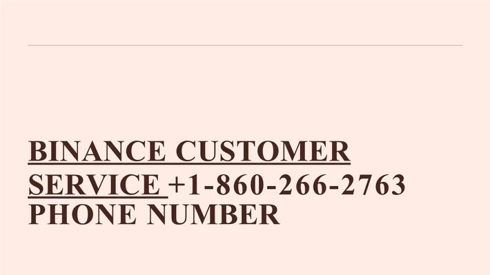 Binance Support Number 【+1-860-266-2763】Binance Customer