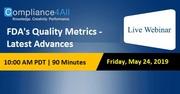FDAs Quality Metrics - Latest Advances
