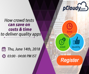 [Webinar] How crowd tests can save on costs and time to deliver quality apps