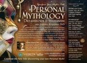 Transform Your Mythic Path: Personal Mythology, Dreamwork and Shamanism