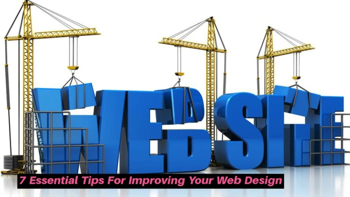 7 Essential Tips For Improving Your Web Design