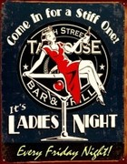 """Ladies Night at """"11th St. Taphouse"""" with $5.00 Martinis & James Deans from 6 to 9 and Whiskey Straight from 9:30 to Close and soooo much more!"""