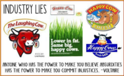 "There is no such thing as a 'Happy Cow"" in the dairy industry."