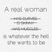 Real Women are whatever they want to be.