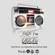 NEXT ON DECK MIXTAPE HOSTED BY DJ DISSPARE & DJ MAJIC MIKE