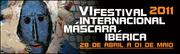 FESTIVAL: VI Festival Internacional Máscara Ibérica