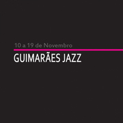 FESTIVAIS: Guimarães Jazz