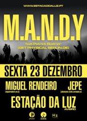 NOITE: M.A.N.D.Y. + MIGUEL RENDEIRO + JEPE (JOHNWAYNES)