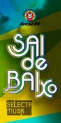 NOITE: Sai de Baixo