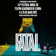 FESTIVAIS: FATAL 2012 – Festival Anual de Teatro Académico de Lisboa