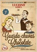 TEATRO: Guarda-Chuvas de Chocolate
