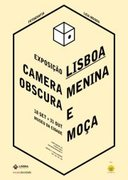 EXPOSIÇÕES: Câmera Obscura – Lisboa, Menina e Moça