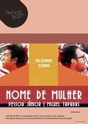 """MÚSICA: Pessoa Júnior & Miguel Tapadas - """"Nome de Mulher"""""""