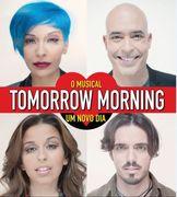 ESPECTÁCULOS: Tomorrow Morning – Um Novo Dia