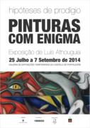 EXPOSIÇÕES: Luis Athouguia - HIPÓTESES DE PRODÍGIO - PINTURAS COM ENIGMA