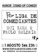 |LIGA DE COMEDIANTES| RUI XARÁ & PAULO BALDAIA