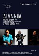 """MÚSICA: Marco Quelhas & Almir Moreno & Pedro Polóno """"ALMA NUA"""""""