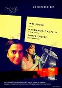 MÚSICA: Inês Sousa, Margarida Campelo & Romeu Tristão