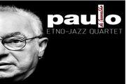 MÚSICA: ETNO JAZZ QUARTETO - Paulo de Carvalho
