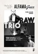 MÚSICA: DRAW TRIO - Pedro Branco, João Fragoso & Guilherme Melo - Concertos ALFAMA JAZZ