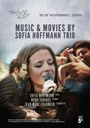 MÚSICA: Music & Movies by Sofia Hoffmann Trio