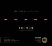 """EXPOSIÇÕES: """"Tremor"""" de Henrique Vieira Ribeiro"""