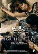MÚSICA: Undercover Agents for The Blues - Andreia Nunes & João Roque