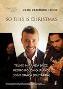 "MÚSICA: ""SO THIS IS CHRISTMAS"" - Telmo Miranda, Pedro Polónio & João Graça"