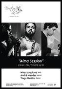 "MÚSICA: ""Alma Session"" - Mirza Lauchand, André Mendes & Tiago Martins"