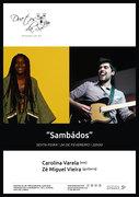 """MÚSICA: """"Sambádos"""" - Carolina Varela & Zé Miguel Vieira"""