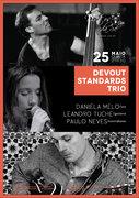 """MÚSICA: """"Devout Standars Trio"""" - Daniela Melo, Leandro Tuche & Paulo Neves"""