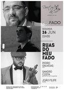 """MÚSICA: """"Ruas do Meu Fado"""" – Pedro Galveias, Sandro Costa, João Filipe"""