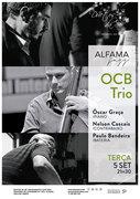 MÚSICA: OCB Trio – Óscar Graça, Nelson Cascais & Paulo Bandeira