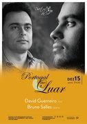 """""""PORTUGAL AO LUAR"""" – DAVID GUERREIRO & BRUNO SALLES – EM CONCERTO INTIMISTA NO DUETOS DA SÉ, ALFAMA, LISBOA"""