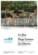 """MÚSICA: """"BOSSA & MORNA"""" – Ivo Dias, Diogo Caetano & Iúri Oliveira"""