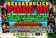 "REGGAEHOLICS PRE-INDEPENDENCE DAY HOLIDAY BBQ & PARTY Wed, July 3rd ""FIRED UP!"""