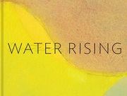 Water Rising with Garth Evans and Leila Philip