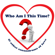 Who Am I This Time (& other conundrums of love)