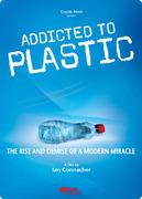 Cinema Politica: Addicted to Plastic