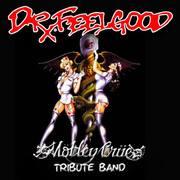 DR. FEELGOOD Mötley Crüe Tribute