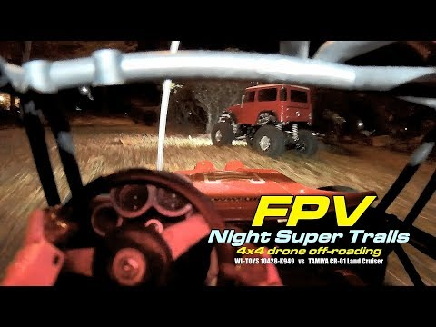 FPV Night Super Trails - 4x4 drone off-roading: K949 Twin Hammer vs Tamiya Land Cruiser