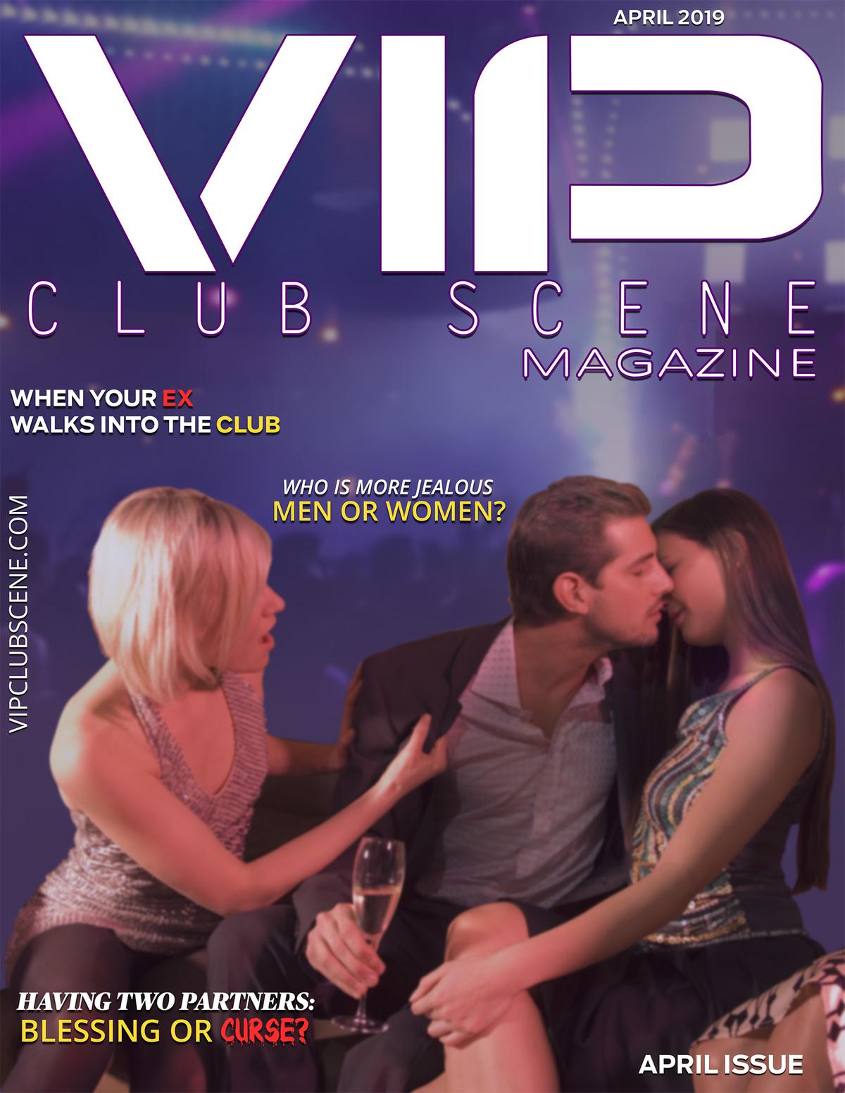 VIP CLUB SCENE MAGAZINE - WHEN YOUR EX WALKS INTO THE CLUB - APRIL ISSUE