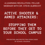 CANCELED - Active Shooter / Armed Attackers:  Stopping Them Before They Get To Your Campus