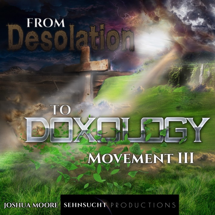 From Desolation to Doxology: Movement III