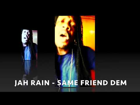 Jah Rain -  Same Friend Dem