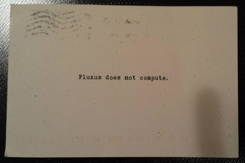 Fluxus does not compute.