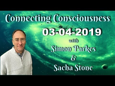 2019 04 03 Simon Parkes and Sacha Stone - Connecting Consciousness