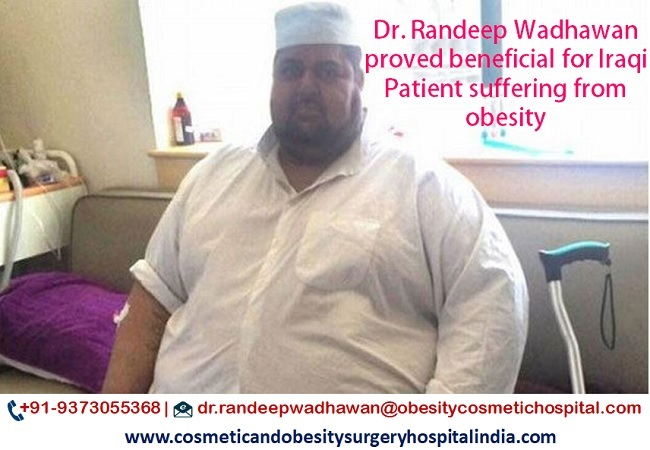 Dr. Randeep Wadhawan proved beneficial for Iraqi Patient suffering from obesity