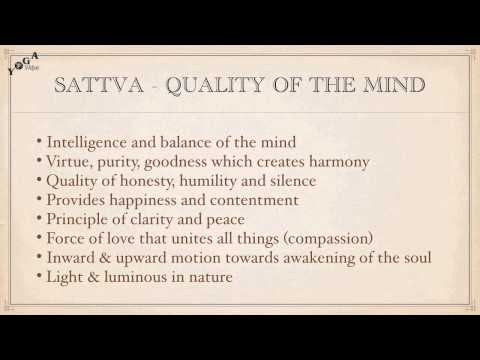 GUNAS - Qualities of the Mind - Sattva: Rajas: Tamas: